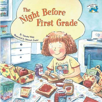 The Night Before First Grade By Wing, Natasha/ Zemke, Deborah (ILT)