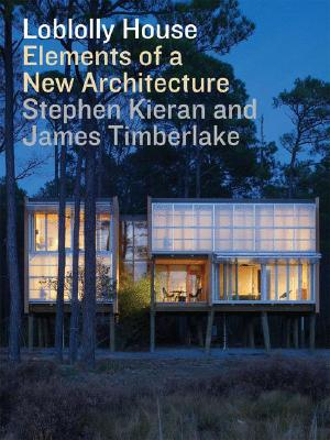 Loblolly House By Kieran, Stephen/ Timberlake, James/ Bergdoll, Barry (FRW)/ Stacey, Michael (INT)