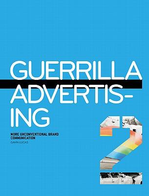 Guerrilla Advertising By Lucas, Gavin